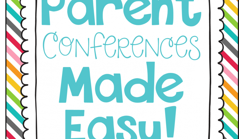 Parent Conferences Made Easy!