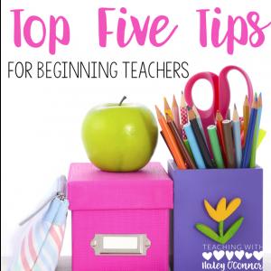Top 5 Tips for Beginning Teachers