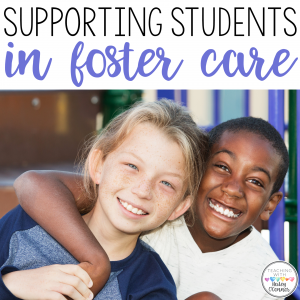 Supporting Students in Foster Care