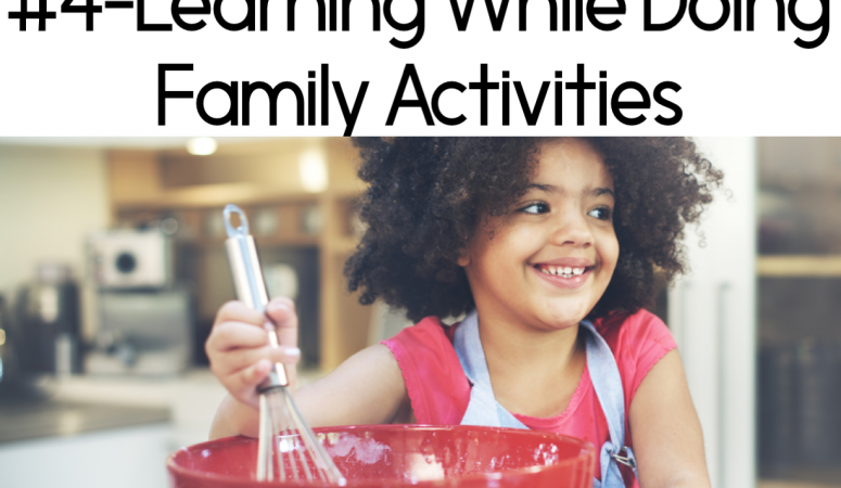 Family Blog Series #4-Learning and Family Activities