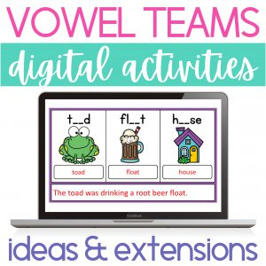 Vowel Teams Digital Activities