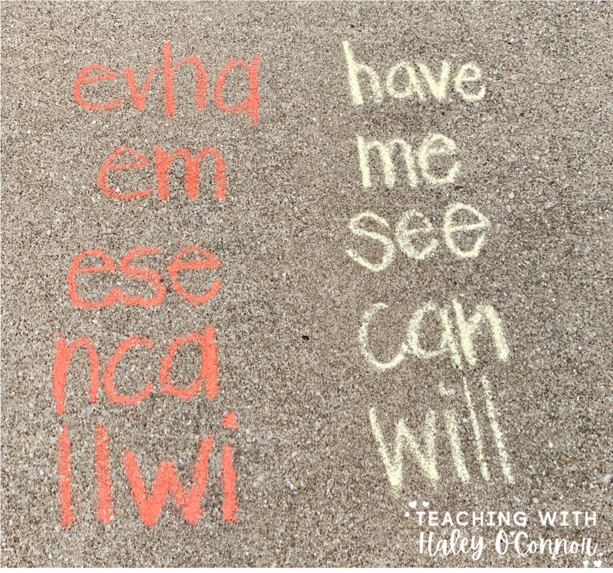 Scrambled Sight Words. Kids unscramble the sight words with chalk.