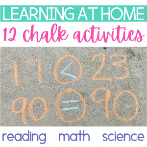 learning at home with chalk; reading math and science activities to complete with sidewalk chalk