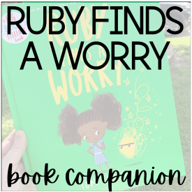 Ruby Finds a Worry Book Companion