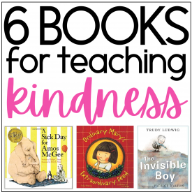 6 books about teachign kindness in the classroom.