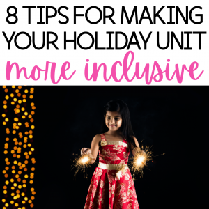 8 ways to make your holidays around the world unit more inclusive. 8 things to think about during your holiday lesson plans and holiday unit.
